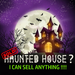 "Halloween house image saying ""I can sell anything"""